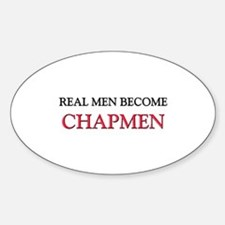 Real Men Become Chapmen Oval Decal