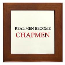 Real Men Become Chapmen Framed Tile