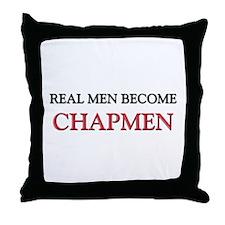 Real Men Become Chapmen Throw Pillow