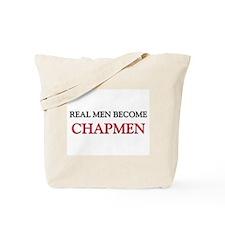 Real Men Become Chapmen Tote Bag