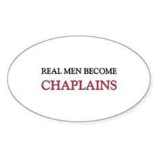 Real Men Become Chaplains Oval Decal