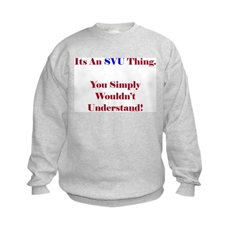 SVU Thing - Simply Wouldn't Understand Kids Sweats