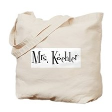 Mrs. Koehler Tote Bag