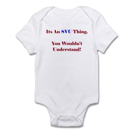 SVU Thing - Wouldn't Understand Infant Bodysuit