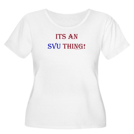 Its An SVU Thing! Women's Plus Size Scoop Neck T-S
