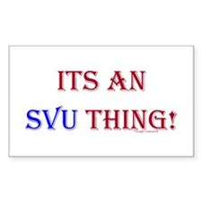 Its An SVU Thing! Rectangle Decal