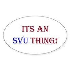 Its An SVU Thing! Oval Decal