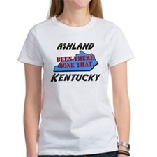 ashland kentucky - been there, done that Tee