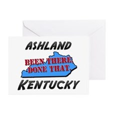 ashland kentucky - been there, done that Greeting