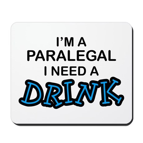 Paralegal Need a Drink Mousepad
