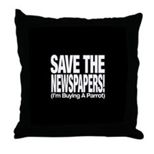 Save The Newspapers! I'm buying a parrot Throw Pil