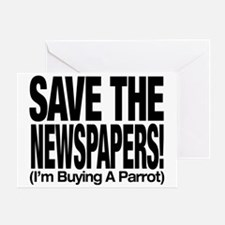 Save The Newspapers! I'm buying a parrot Greeting