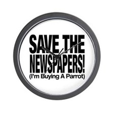 Save The Newspapers! I'm buying a parrot Wall Cloc