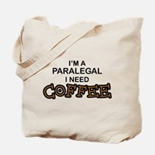Paralegal Need Coffee Tote Bag
