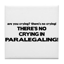 No Crying in Paralegaling Tile Coaster