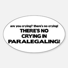 No Crying in Paralegaling Oval Decal