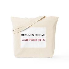 Real Men Become Cartwrights Tote Bag