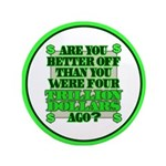 """Are you better off? 3.5"""" Button (100 pack)"""