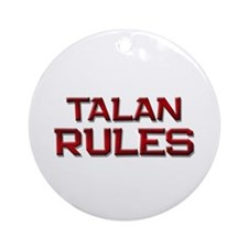 talan rules Ornament (Round)