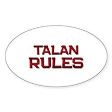talan rules Oval Decal
