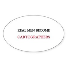 Real Men Become Cartographers Oval Decal