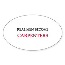 Real Men Become Carpenters Oval Decal