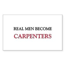 Real Men Become Carpenters Rectangle Decal