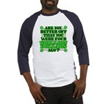Are you better off? Baseball Jersey