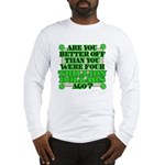 Are you better off? Long Sleeve T-Shirt