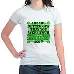 Are you better off? Jr. Ringer T-Shirt