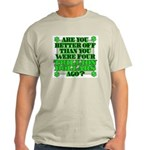 Are you better off? Light T-Shirt