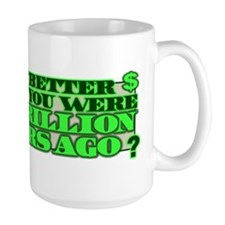 Are you better off? Mug