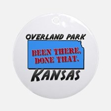 overland park kansas - been there, done that Ornam