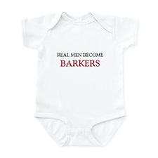 Real Men Become Barkers Infant Bodysuit