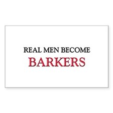 Real Men Become Barkers Rectangle Decal