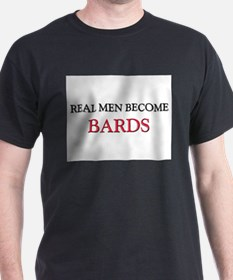 Real Men Become Bards T-Shirt