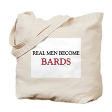 Real Men Become Bards Tote Bag