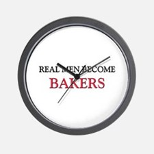 Real Men Become Bakers Wall Clock