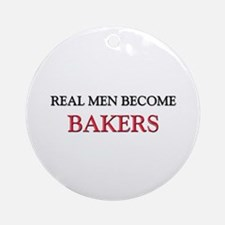 Real Men Become Bakers Ornament (Round)
