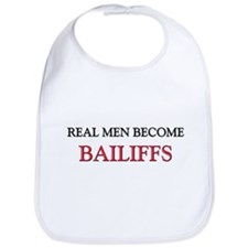 Real Men Become Bailiffs Bib