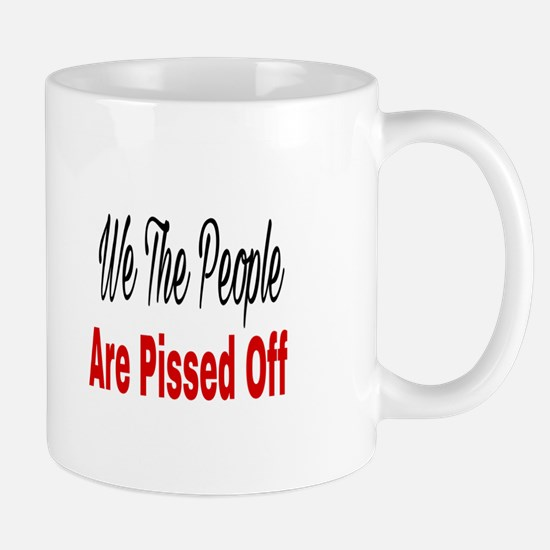 We the people are pissed off Mugs