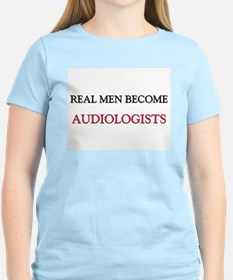Real Men Become Audiologists T-Shirt