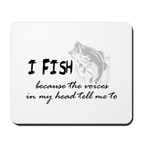 I Fish - Voices In My Head Tell Me To Mousepad