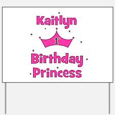 1st Birthday Princess Kaitlyn Yard Sign