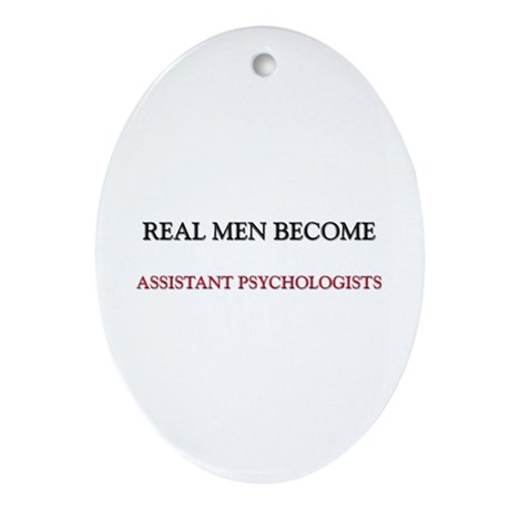 Real Men Become Assistant Psychologists Ornament (