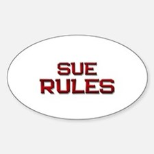 sue rules Oval Decal