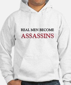 Real Men Become Assassins Hoodie