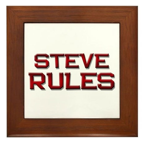 steve rules Framed Tile