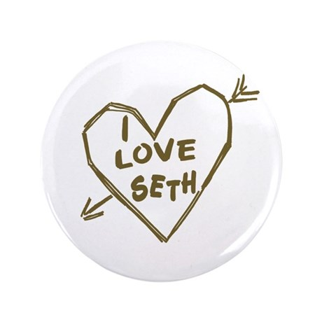 "I Love Seth 3.5"" Button"