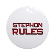 stephon rules Ornament (Round)